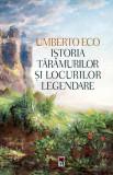 Istoria taramurilor si locurilor legendare | Umberto Eco, Rao