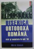 Biserica Ortodoxa Româna : stat si societate în anii ' 30 / Mirel Banica
