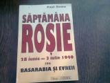 Saptamana rosie 28 iunie - 3 iulie 1940 sau Basarabia si evreii - Paul Goma