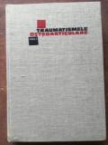 Traumatismele osteoarticulare vol 1 - Al. D. Radulescu