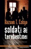 Soldati ai terebentinei/Razvan T. Coloja, Crux Publishing