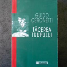 GUIDO CERONETTI - TACEREA TRUPULUI. MATERIALE PENTRU STUDIUL MEDICINEI (2002)