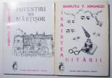 Baruțu T. Arghezi - Înaintea uitării + Povestiri din Mărțișor (2 vol.)