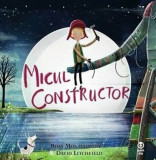 Micul constructor/Ross Montgomery, David Litchfield