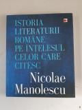 Istoria literaturii române pe intelesul celor care citesc - Nicolae Manolescu