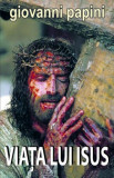 VIATA LUI ISUS/Giovanni Papini