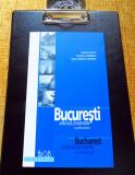 Bucuresti - Arhitectura si modernitate. Un ghid adnotat/Celac, Carabela, Marcu-L