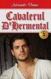 Cumpara ieftin Cavalerul d'Harmental 2/Alexandre Dumas