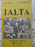 IALTA INTELEGERI PENTRU 50 DE ANI - D.D. HATCHET, G.G. SPRINGFIELD