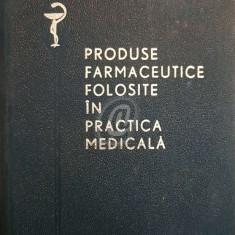 Produse faramaceutice folosite in practica medicala