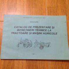 Catalog de prezentare si intretineri tehnice la tractoare si masini agricole