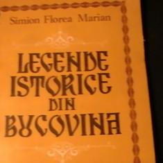 LEGENDE ISTORICE DIN BUCOVINA-SIMION FLOREA MARIAN--194 PG A 4-