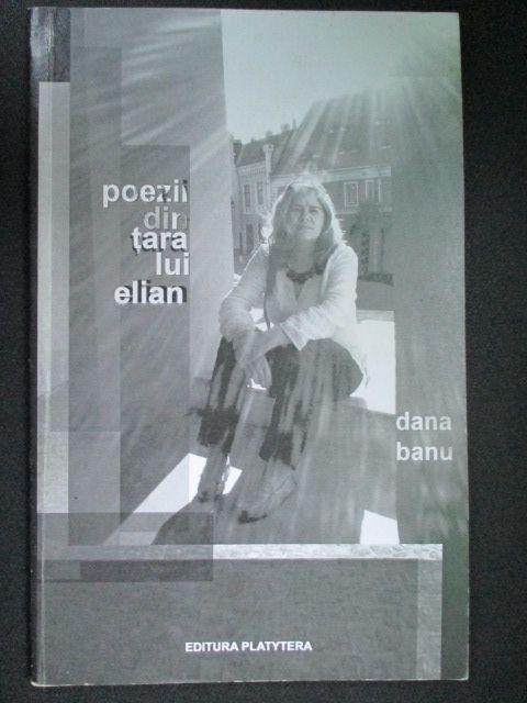 Poezii din tara lui Elian-Dana Banu