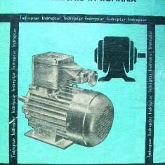 Masini electrice rotative fabricate in Romania. Indreptar pentru: Alegere, specificare, exploatare, reparare