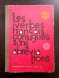 LES VERBES FRANCAIS, CONJUGUES SANS ABREVIATIONS - George I. Ghidu
