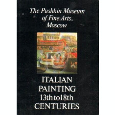 The Pushkin Museum of Fine Arts, Moscow - Italian Painting 13th to 18th Centuries