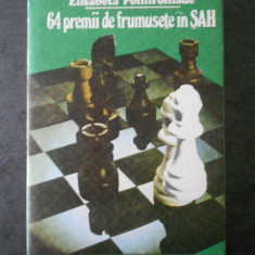 ELISABETA POLIHRONIADE - 64 PREMII DE FRUMUSETE IN SAH (editie cartonata, 1990)