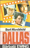 Dallas - Burt Hirschfeld ( volumul 3 - Barbatii Ewing )