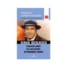 Sergiu Nicolaescu. O poveste unica si o succesiune de intamplări ciudate - Dan-Silviu Boerescu
