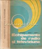 Echipamente De Radio Si Televiziune - Constantinescu I. - Tiraj: 1365 Exemplare