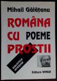MIHAIL GALATANU: ROMANA CU PROSTII/POEME 2001/DEDICATIE-AUTOGRAF PT D.S.BOERESCU