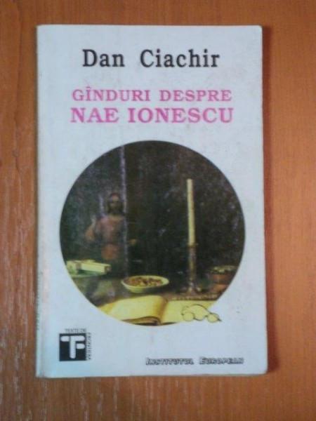 GANDURI DESPRE NAE IONESCU de DAN CIACHIR , 1994