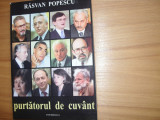 PURTATORUL  DE  CUVANT  -  RASVAN  POPESCU   ( format mai mare ) *