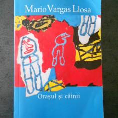 MARIO VARGAS LLOSA - ORASUL SI CAINII