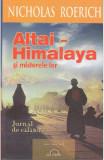 Altai-Himalaya si misterele lor. Jurnal de calatorie