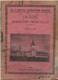 Calauza Monastirii Neamtului carte publicata in 1923, transport gratuit!