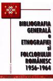 Bibliografia generala a etnografiei si folclorului romanesc 1956-1964