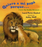 Quiero a Mi Papa Porque (I Love My Daddy Because English / Spanish Edition)