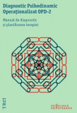 Diagnostic Psihodinamic Operationalizat - OPD 2. Manual de diagnostic si planificarea terapiei/***