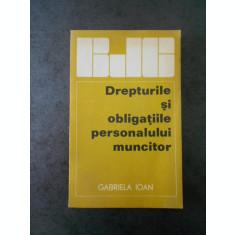 GABRIELA IOAN - DREPTURILE SI OBLIGATIILE PERSONALULUI MUNCITOR