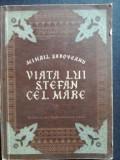 Viata lui Stefan cel Mare- Mihail Sadoveanu