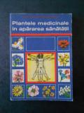 CORNELIU CONSTANTINESCU - PLANTELE MEDICINALE IN APARAREA SANATATII