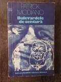 Patrick Modiano-Bulevardele de centura