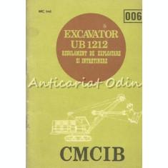 Regulament De Exploatare Si Intretinere. Excavator UB 1212