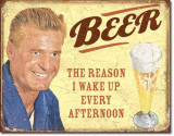 Placa metalica - Beer - The Reason I wake Up - 30x40 cm