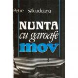 Nunta cu garoafe mov - roman, Petre Salcudeanu