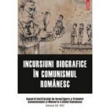 Incursiuni biografice in comunismul romanesc. Anuarul Institutului de Investigare a Crimelor Comunismului si Memoria Exilului Romanesc. Volumul XII, 2