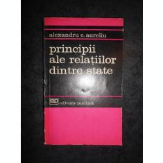 ALEXANDRU C. AURELIU - PRINCIPII ALE RELATIILOR DINTRE STATE