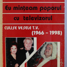 EU MINTEAM POPORUL CU TELEVIZORUL de DAN MIHAESCU , 1998