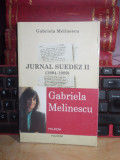 GABRIELA MELINESCU - JURNAL SUEDEZ II (1984-1989) , POLIROM , 2002