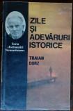 TRAIAN DORZ-ZILE SI ADEVARURI ISTORICE/INDRUMARI NEMURITOARE/OASTEA DOMNULUI1993