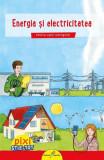 Pixi stie-tot: Energia si electricitatea
