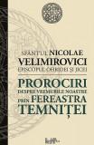 Prorociri despre vremurile noastre. Prin fereastra temnitei | Sfantul Nicolae Velimirovici