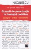 Cumpara ieftin Greseli de punctuatie in limbajul cotidian