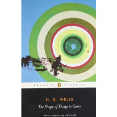 The Shape of Things to Come - H. G. Wells