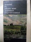 MANUAL DE ISTORIA ARTEI REALISMUL IMPRESIONISMUL-G.OPRESCU-BUC. 1986